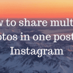 How to share multiple photos in one post on Instagram