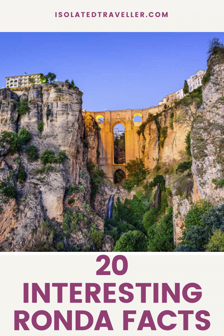 20 Interesting Facts About Ronda 20 interesting ronda facts Facts About Ronda