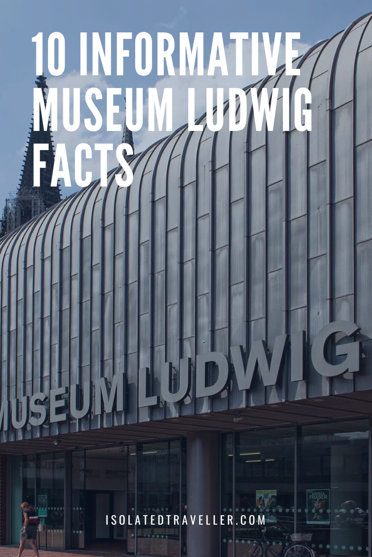 10 Informative Museum Ludwig Facts 10 informative museum ludwig facts Museum Ludwig Facts