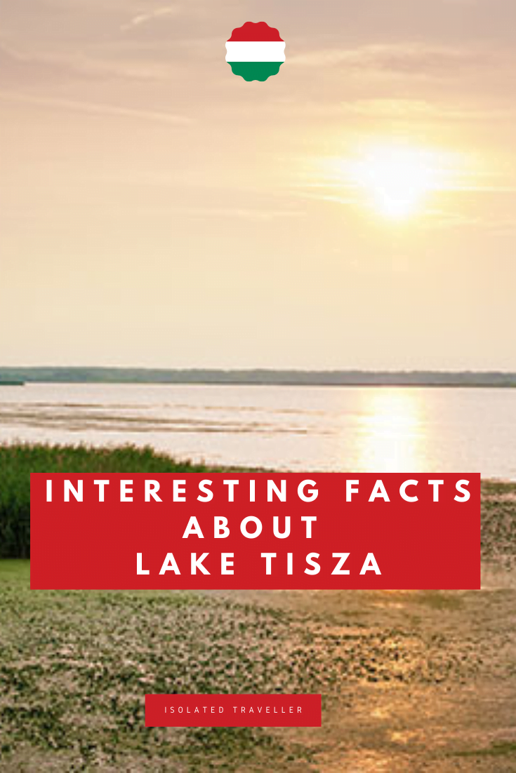 Interesting Facts About Lake Tisza