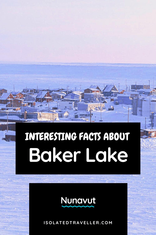 Facts About Baker Lake, Nunavut
