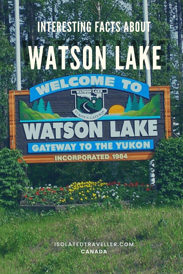 Facts About Watson Lake