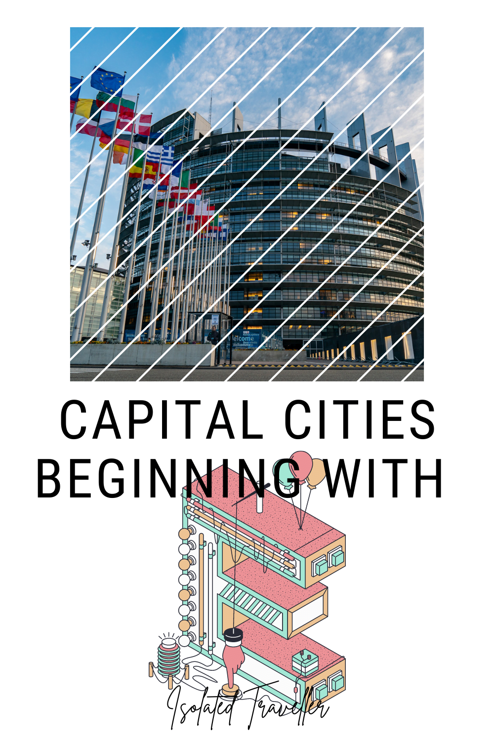 Capital Cities beginning with E