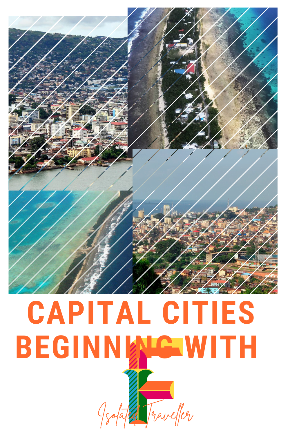 Capital Cities beginning with F